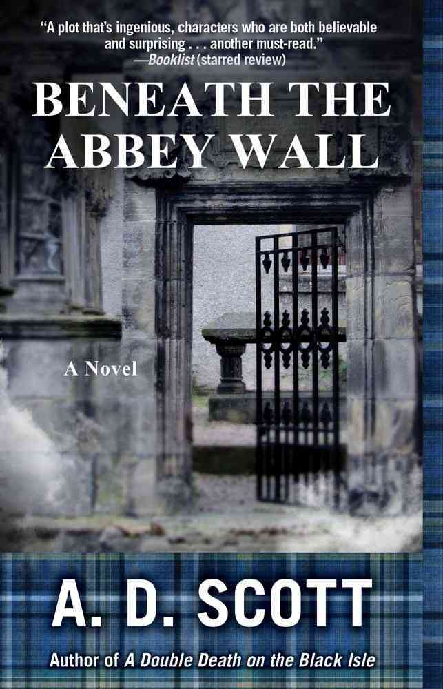 Beneath the Abbey Wall By Scott, A. D.